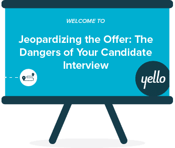 Jeopardizing the Offer: The Dangers of Your Candidate Interview Experience
